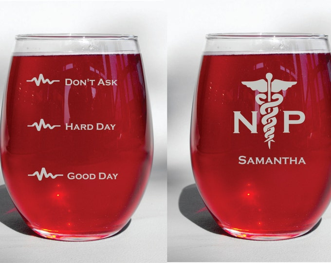 Engraved Dishwasher Safe Nurse Practitioner Funny Good Day Hard Day Don't Ask Choice of Wine Glass, Whiskey Glass, Glass Coffee Mug, Flute