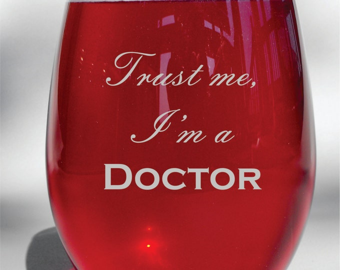 "Engraved ""Trust Me, I'm A Doctor"" Wine Glass, Whiskey Glass, Glass Coffee Mug, Champagne Flute"