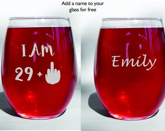 I am 29 + middle finger stemless wine glass / best friend gift / 30th birthday gift / 40th birthday gift / gift for her / friend gift