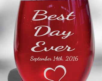 Deep Engraved Dishwasher Safe Best Day Ever Personalized Custom Wine Glass - Stemless or Stemmed 20oz or 12oz - Choice of Glass