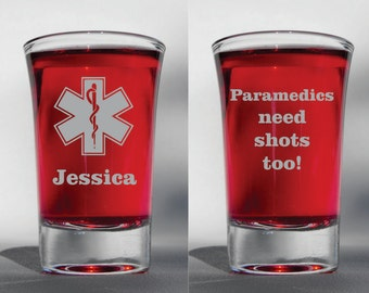 Deep Engraved Paramedics Need Shots Too Etched Shot Glass