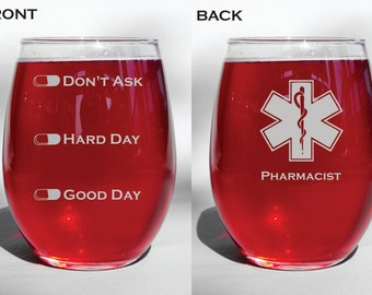 Deep Engraved Pharmacist or Phramacy Tech Personalized Good Day, Hard Day, Don't Ask Wine Glass, Whiskey Glass, Glass Coffee Mug, Cham Flute