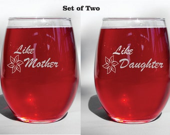 Like Mother Like Daughter Deep Engraved Dishwasher Safe Wine Glass - Gift for Mom - Birthday Gift for Mom - Mother's Day Gift -