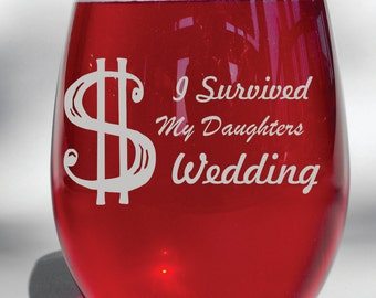 I Survived My Daughters Wedding Stemless Wine Glass, Mother Of The Bride Gifts, Father Of The Bride Gifts, Wedding Gifts