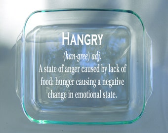 "Engraved Dishwasher and Stove Safe ""Hangry"" Glass Pyrex Dish - Etched Hangry Pyrex Dish With Red Lid Included 9x9 Pyrex"