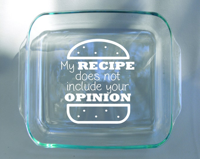 Funny Baking Dish Recipe Opinion Engraved Pyrex Casserole Dish 9x9 With Red Lid - Dishwasher Safe -