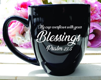 My Cup Overflows With Your Blessings 20oz Coffee Mug or Choice of Glass, Blessings Gift, Christian Coffee Mug, Christian Gift, Church Gift