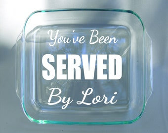Engraved You've Been Served Pyrex Casserole Dish - Attorney Gift - Lawyer Gift - Legal Gift - Funny Casserole Dish - Dishwasher Safe - lid