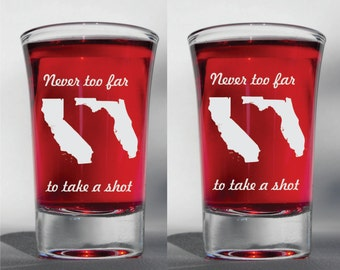Deep Engraved Dishwasher Safe Never Too Far to Take a Shot Set of Best Friend Shot Glasses, Long Distance Friendship State, Country, provinc