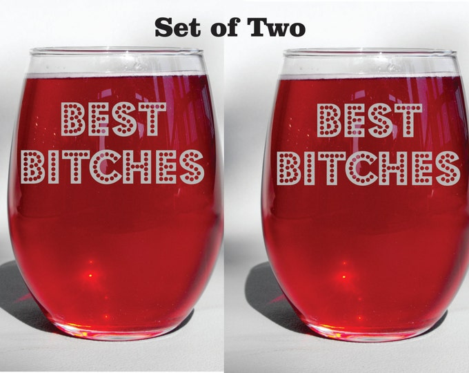 Set of Two Deep Engraved Best Bitches, Best Friends, Personalized Choice of Wine Glass, Whiskey Glass, Glass Coffee Mug, Champ Flute