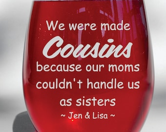 Deep Engraved Dishwasher Safe Custom Personalized We Were Made Cousins Because Our Moms Couldn't Handle Us Together, Cousin Gift, Friend