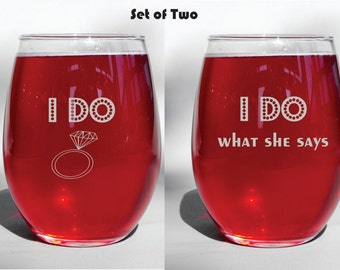 "Deep Engraved Personalized ""I Do - I Do What She Says"" Funny Engagement Wedding Wine Glass, Whiskey Glass, Glass Coffee Mug, Champagne Flute"