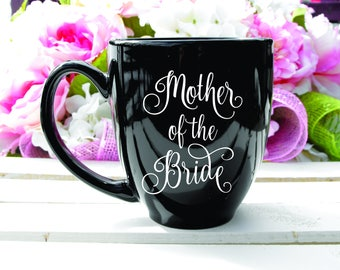 Deep Engraved Dishwasher Safe Mother Of The Bride Coffee Mug - Mother of The Bride Gift - Wine Glass, Whiskey Glass, Glass Coffee Mug, Flute