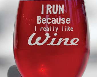 Deep Engraved I Run Because I Really Like Wine Personalized Custom Choice of Wine Glass, Whiskey Glass, Glass Coffee Mug, Champagne Flute