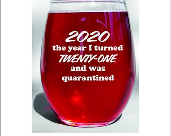 21 Birthday Quarantine Wine Glass Social Distancing Pandemic Virus Birthday Gift