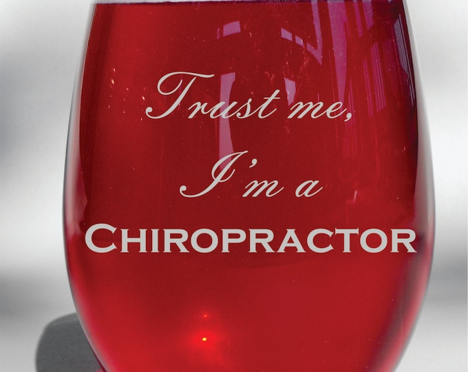 Deep Engraved Trust Me I'm a Chiropractor Etched Dishwasher Safe Wine Glass, Whiskey Glass, Glass Coffee Mug, Champ Flute