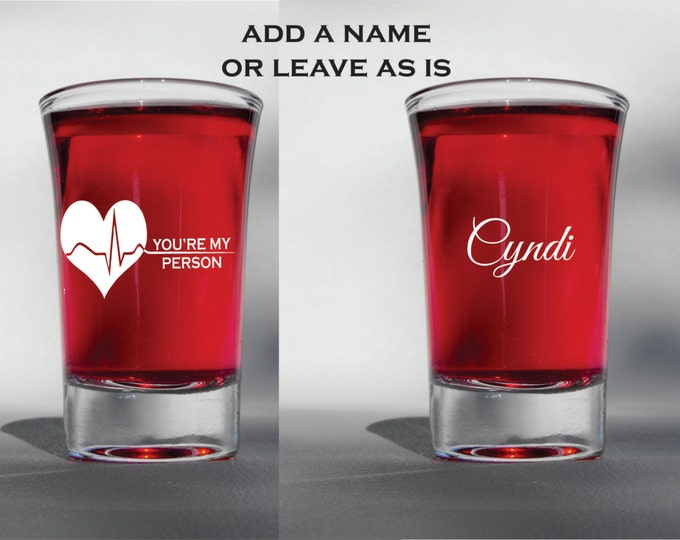 Deep engraved dishwasher safe greys anatomy youre my person shot glass - add a name - personalize or leave as is - best friend gift - bff