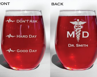 Deep Engraved Dishwasher Safe Personalized MD Medical Doctor Good Day Hard Day Don't Ask Wine Glass, Whiskey Glass, Glass Coffee Mug, Flute