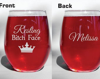 Deep Engraved Dishwasher Safe Personalized Resting Bitch Face Queen Wine Glass, Or your choice of glass - Funny Wine Glass - Friendship Gift