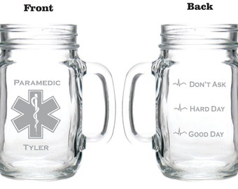 Deep Engraved Dishwasher Safe Paramedic EMS Personalized Good Day, Hard Day, Don't Ask Mason Jar Mug, Beer Mug, Whiskey Glass, Pilsner, Mug