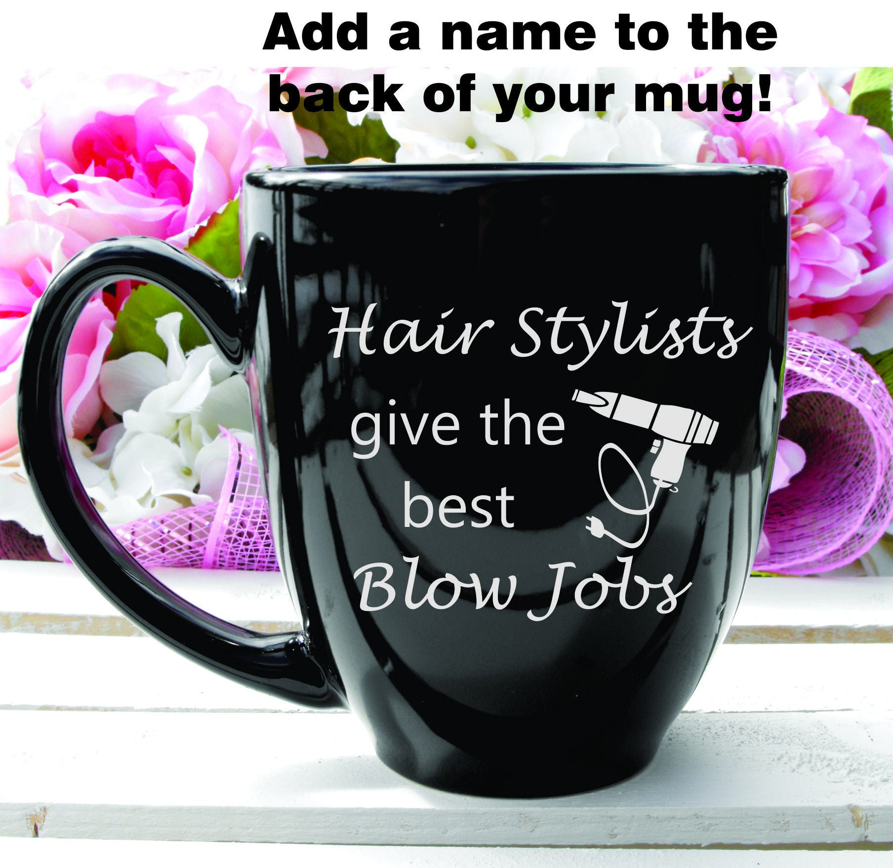 c42f6869 Hair Stylists Give the Best Blow Jobs. Funny Hairstylist Mug Gift. Hair ...