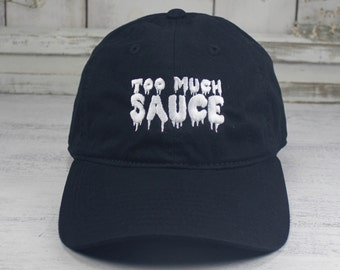 Too Much Sauce Dad Hat Embroidered Baseball Cap Curved Bill 100% Cotton Future