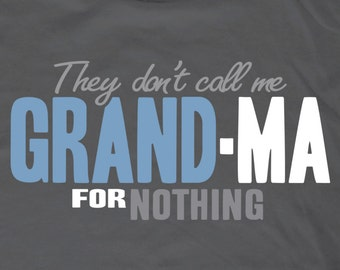 Grandma Shirt, They Don't Call Me Grand-Ma For Nothing Tee, Grandma Gift, New Baby ID 69