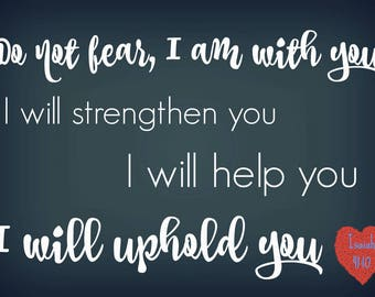 """Do Not Fear I am With You I Will Strengthen You I Will Help You I Will Uphold You 4 x 5.5"""" Magnet"""