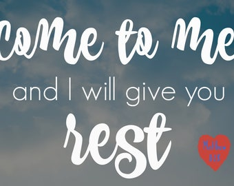"""Come to Me and I Will Give You Rest 4 x 5.5"""" Magnet"""
