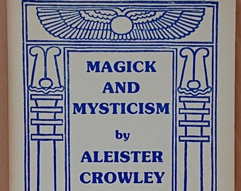 Aleister Crowley - The Oriflamme: Magick & Mysticism - 1982 - Occult Supernatural Yoga