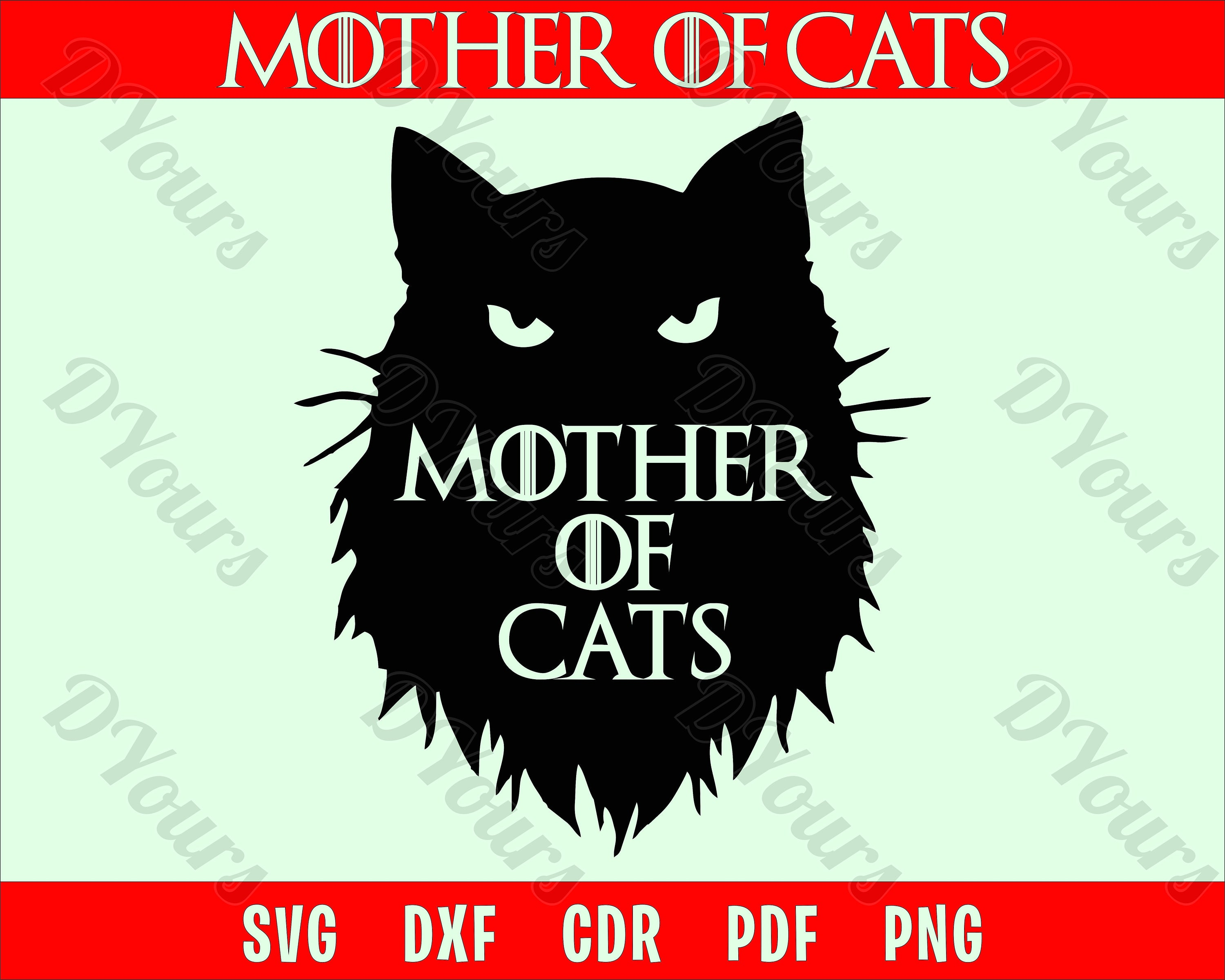 Mother of Cats SVG Sticker Stencil Game of Thrones SVG Vector File - Laser  Files - Cut Files for Laser Cutting CNC Laser Engraving Clipart