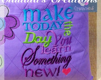 Make today the day you learn something new Reading Pillow Embroidery Saying, Pocket Pillow Verse