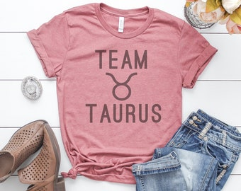 c32def694 Team Taurus Zodiac Sign Gift, Funny Horoscope T Shirt