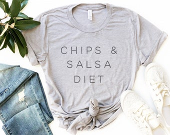 7e5102f4d Chips & Salsa Diet, Funny Graphic Tee