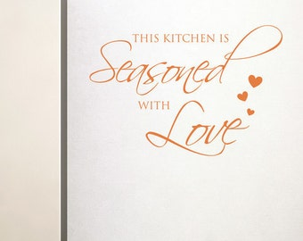 This Kitchen is Seasoned with Love -Vinyl Wall Quote Decal