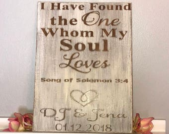 I Have Found the One Whom My Soul Loves Sign-Song of Solomon 3:4,Bible Verse sign,Personalized,Rustic Wedding Decor-wood sign-Gift for her