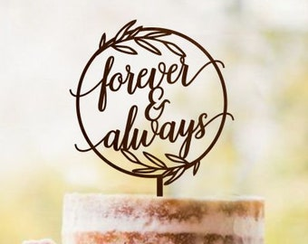 Forever and Always Cake Topper, Wreath cake topper, Circle Sign Forever and Always, Unique Cake Topper, Rustic Wedding Cake Topper