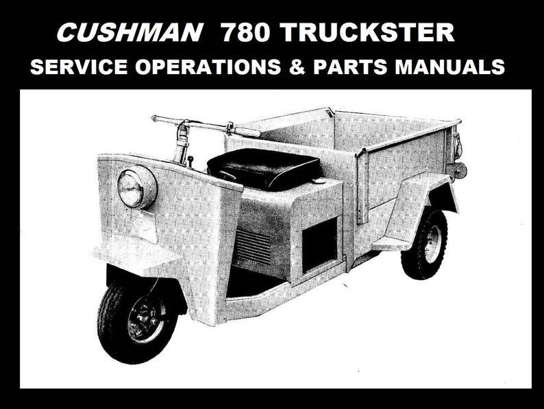 CUSHMAN 780 SERVICE OPERATIONs and PARTs MANUALs 280pg for Scooter on
