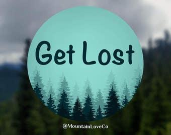 Get Lost Sticker // Wanderer Sticker //  Wanderlust Sticker // Adventure Sticker // Pacific Northwest Sticker // Lost Sticker