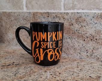 Pumpkin Spice is Gross decal/mug