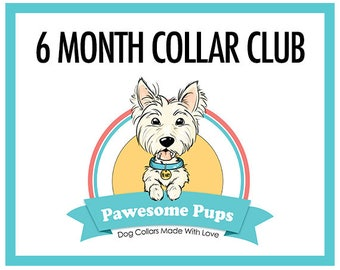 Pawesome Pups Collar Club, 6 month subscription