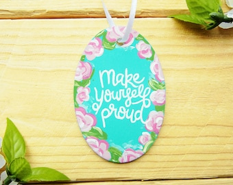 Make yourself proud etsy make yourself proud inspirational quote car charm moving away gift rearview mirror dangler solutioingenieria Image collections