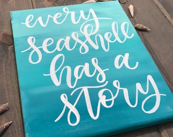 """Hand Lettered Canvas Quote Painting // """"Every seashell has a story""""/ Modern Calligraphy. Florida Home Decor. Beach Decor. Hand Painted. Art."""