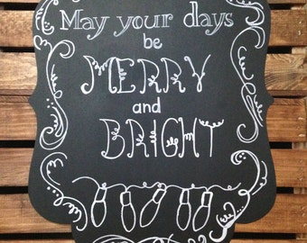 Merry and bright chalk sign