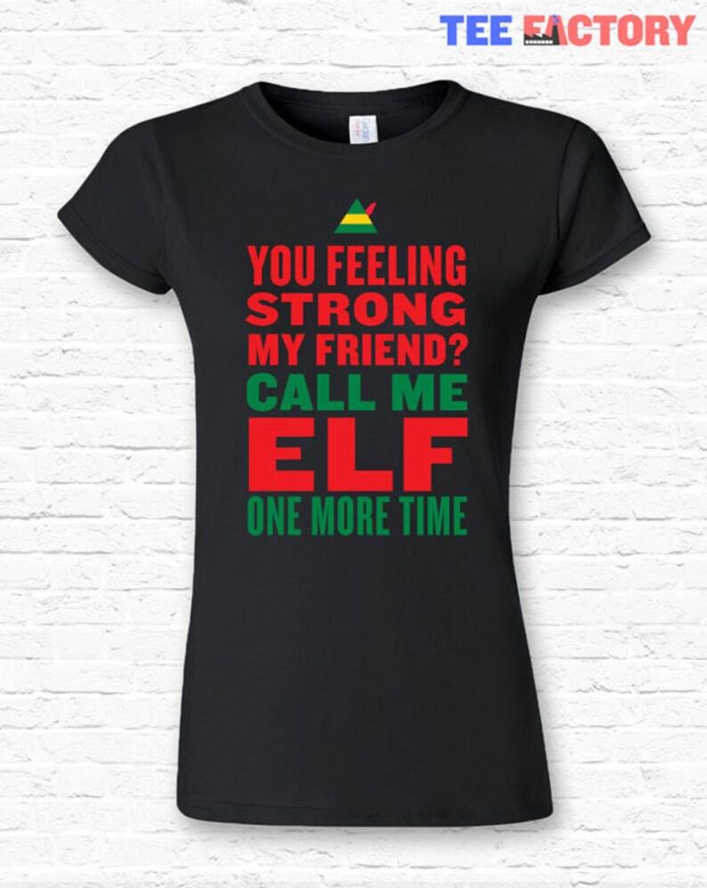 bae3aada Call Me Elf One More Time Christmas T-shirt Tshirt Tee Shirt   Etsy