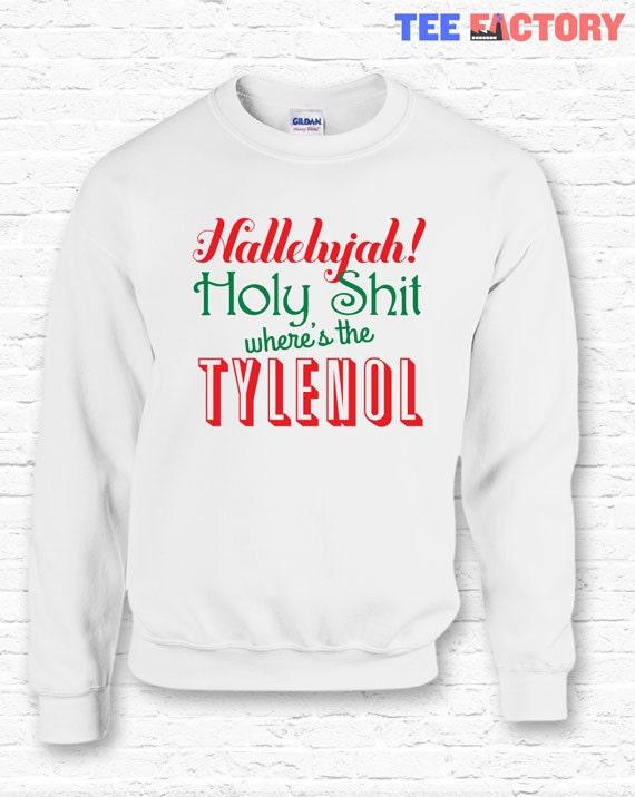 Christmas Vacation Hallelujah.Christmas Vacation Hallelujah Wheres Tylenol Funny Quote Crewneck Sweater Sweatshirt Hoodie National Lampoons Xmas Gift Movie Tf 6