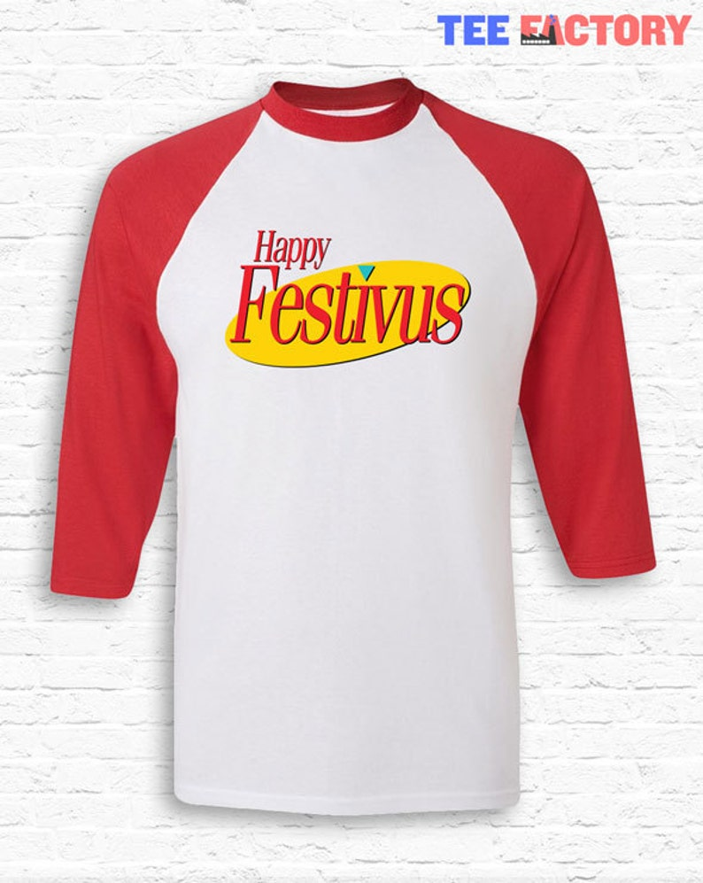 Seinfeld Christmas.Happy Festivus Funny Seinfeld Christmas Raglan American Apparel 3 4 Sleeve Costanza Merry Anti Xmas Gift Festivus For The Rest Of Us Tf 186