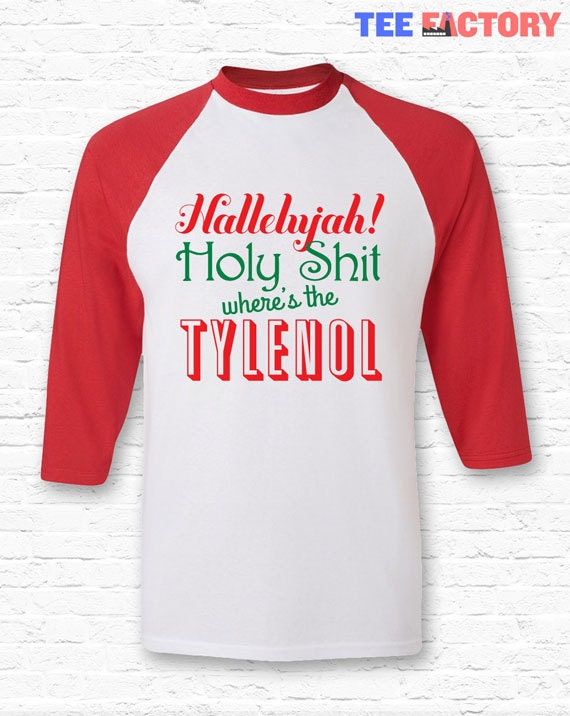 Christmas Vacation Quote Shirts.Christmas Vacation Hallelujah Wheres Tylenol Funny Quote Raglan American Apparel 3 4 Sleeve National Lampoons Xmas Gift Movie Tf 6