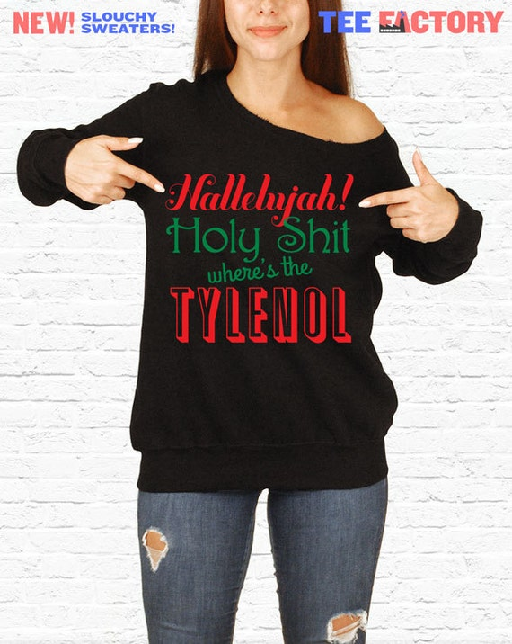 Christmas Vacation Hallelujah.Christmas Vacation Hallelujah Wheres Tylenol Funny Quote Slouchy Sweatshirt Plus Sized Off The Shoulder Sweater National Lampoons Qoute Tf 6