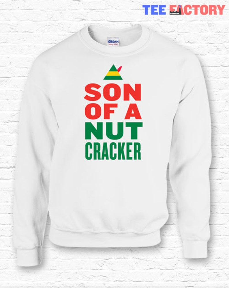 00d08084 Son of a Nutcracker Christmas Funny Elf Quote Crewneck | Etsy